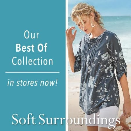 Best of Collection in Stores Now! from Soft Surroundings