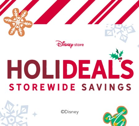 HOLIDEALS Savings on Now! from Disney Store