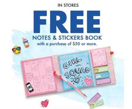 Free Notes & Stickers Book with $50 or More Purchase from Justice