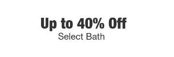 Up to 40% Off Select Bath from Home Depot