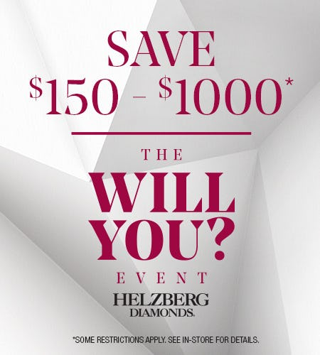 Save $150 to $1,000 At the Will You? Event from Helzberg Diamonds