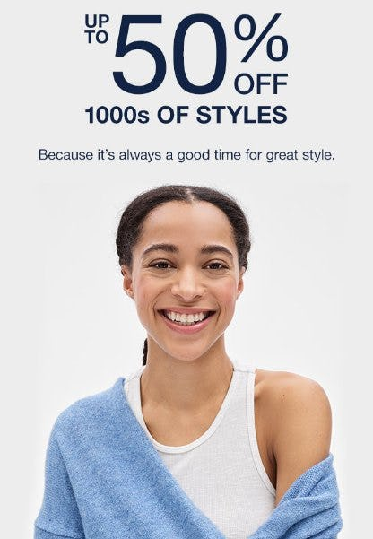 Up to 50% Off 1000s of Styles from Gap