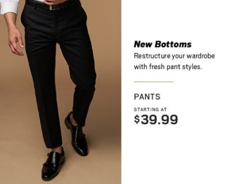 Pants Starting at $39.99 from Men's Wearhouse