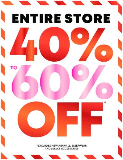 40% to 60% Off Entire Store