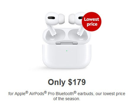 Only $179  for Apple® AirPods® Pro Bluetooth Earbuds