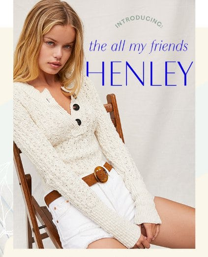 Introducing: The All My Friends Henley