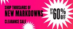 Thousands of New Markdowns up to 60% Off