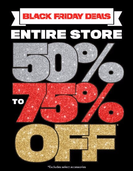 Entire Store 50% to 75% Off