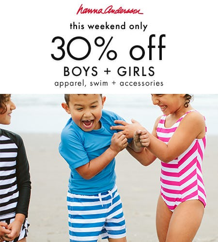 30% off boys + girls apparel, swim and accessories from Hanna Andersson