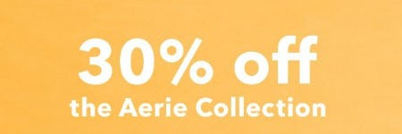 30% Off the Aerie Collection from Aerie