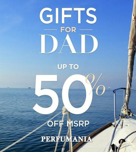 Gifts for Dad up to 50% Off MSRP from Perfumania