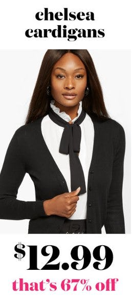 Chelsea Cardigans $12.99 from New York & Company