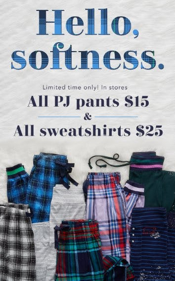 All PJ Pants $15 & All Sweatshirts $25 from Aerie