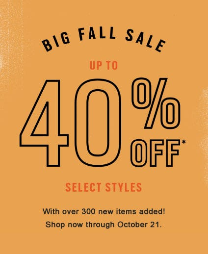 Up to 40% Off Big Fall Sale