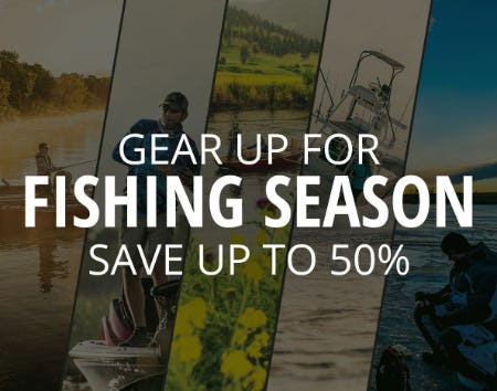 Save Up to 50% Gear Up for Fishing Season from Cabela's