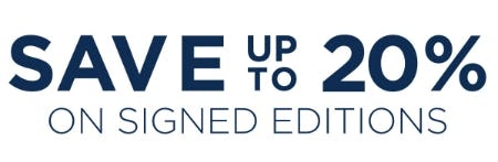 Save Up to 20% on Signed Editions