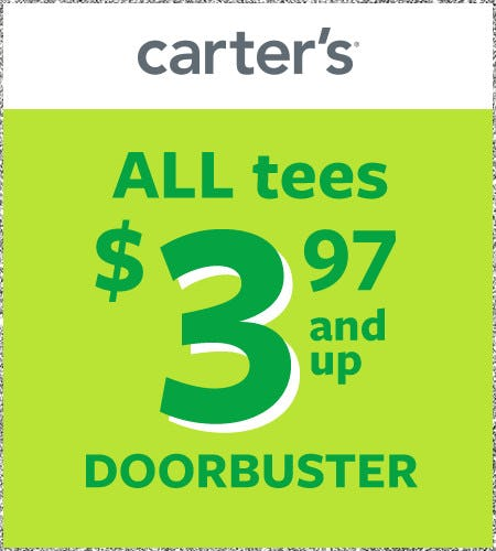 ALL Tees $3.97 and Up Doorbuster from Carter's