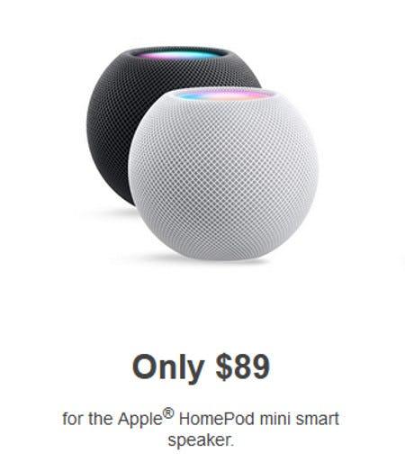 Only $89  for the Apple® HomePod Mini Smart Speaker