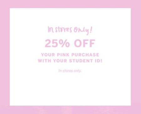25% Off Your PINK Purchase With Your Student ID