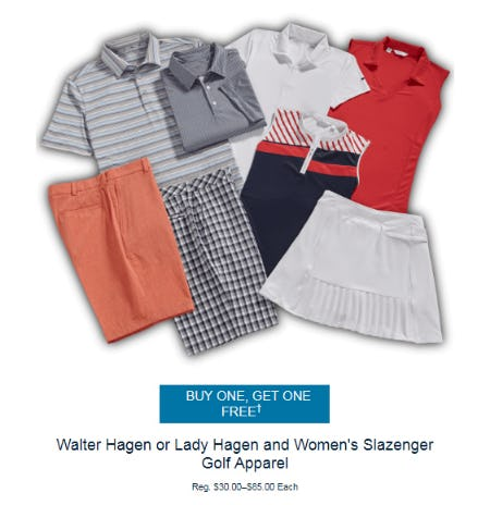 00ab757bd1d307 BOGO Free on Walter Hagen or Lady Hagen and Women's Slazenger Golf Apparel  from Golf Galaxy