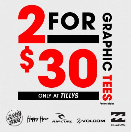 2 for $30 Graphic Tees from Tillys