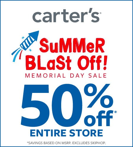 Summer Blast Off! Memorial Day Sale 50% off* Entire Store from Carter's