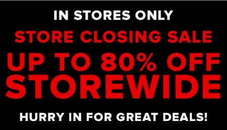 Store Closing Sale: Up to 80% Off Storewide