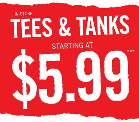 Tees & Tanks Starting at $5.99