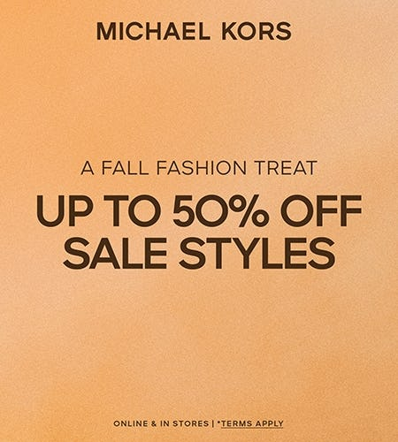 ENJOY UP TO 50% OFF SALE STYLES*