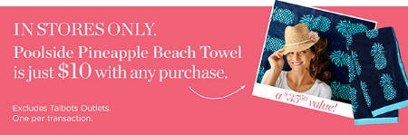 $10 Poolside Pineapple Beach Towel with Any Purchase from Talbots Petites