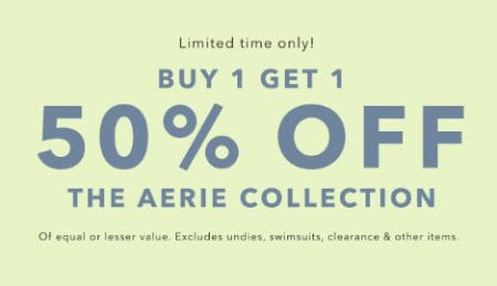 Buy 1, Get 1 50% Off The Aerie Collection from Aerie