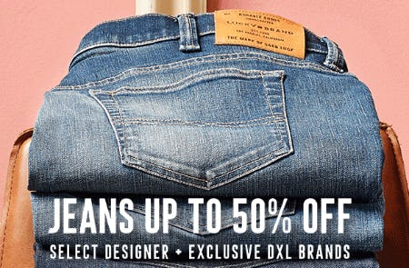 Jeans Up to 50% Off on Select Designer + Exclusive DXL Brands from Dxl Mens Apparel