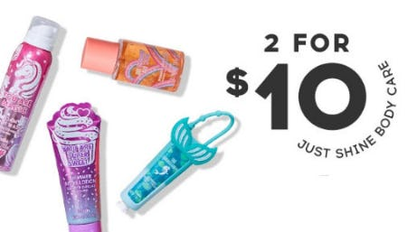 2 for $10 Justice Shine Body Care