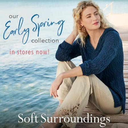 Early Spring Collection Now In Stores! from Soft Surroundings