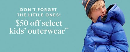 $50 Off Select Kids' Outerwear