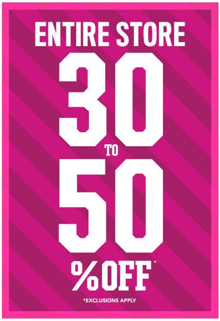 Entire Store 30 to 50% Off