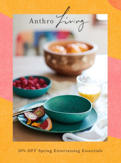 20% Off Spring Entertaining Essentials from Anthropologie