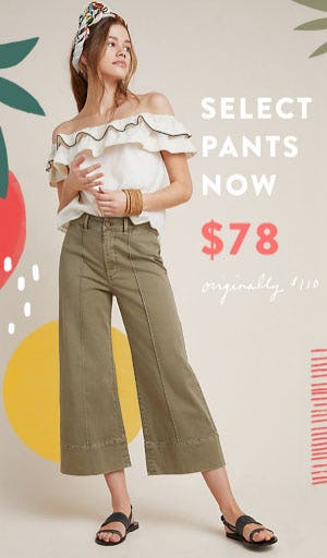 Select Pants Now $78 from Anthropologie