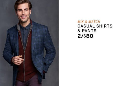 Casual Shirts & Pants 2 for $80 from Men's Wearhouse