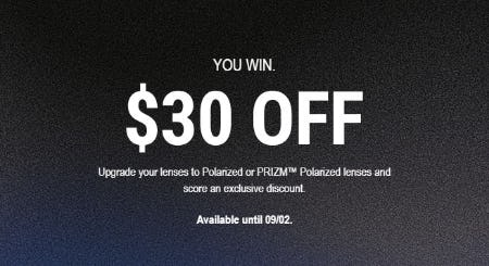 $30 Off Polarized and Prizm Polarized Eyewear