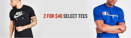 2 for $40 Select Tees