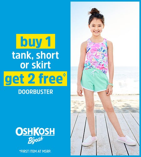 Buy 1 Tank, Short or Skirt Get 2 Free Doorbuster** from Oshkosh B'gosh