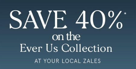 40% Off Ever Us Collection from Zales Jewelers