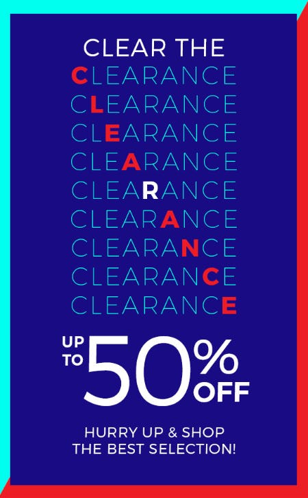 Clear The Clearance: Up to 50% Off