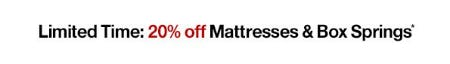 20% Off Mattresses & Box Springs