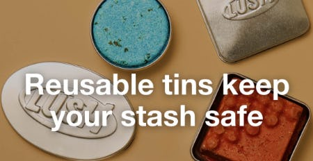 Our Reusable Tins from LUSH