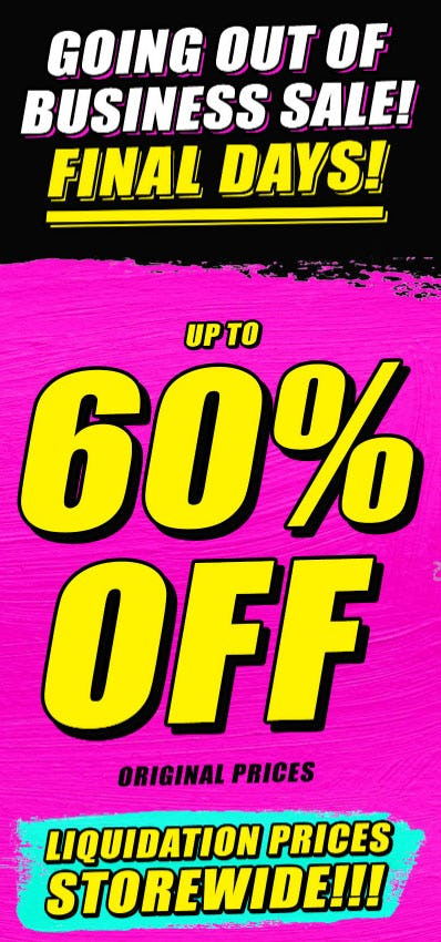 Up to 60% Off Going Out of Business Sale