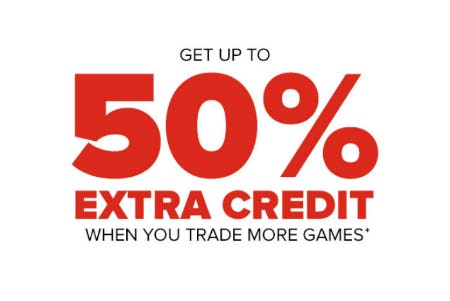 Up to 50% Extra Credit from GameStop