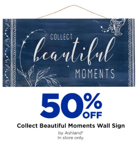 50% Off on Collect Beautiful Moments Wall Sign from Michaels