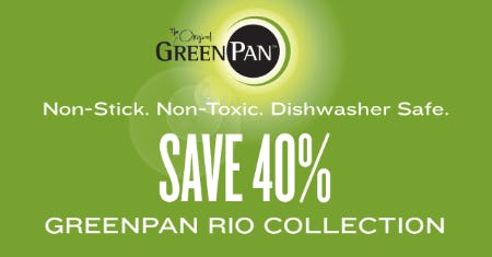 Save 40% on Our GreenPan Rio Collection